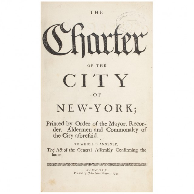 [NEW YORK - MONTGOMERIE CHARTER]  The Charter of the City of New-York; Printed by Order of the Mayor, Recorder, Aldermen and Commonalty of the City Aforesaid. To which is Annexed, the Act of the General Assembly Confirming the Same