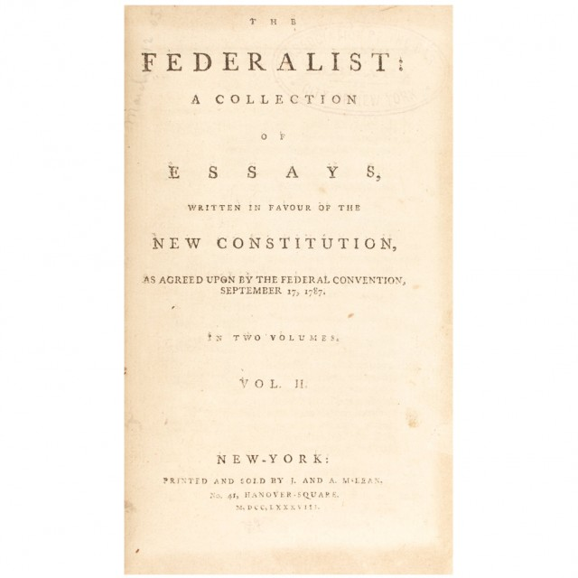 [HAMILTON, ALEXANDER, MADISON, JAMES and JAY, JOHN]  The Federalist: A Collection of Essays, Written in Favour of the New Constitution, as Agreed upon by the Federal Convention, September 17, 1787