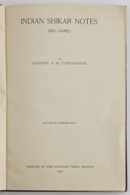 CUNNINGHAM, A.H., Colonel  Indian Shikar Notes (Big Game).