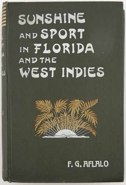 AFLALO, F.G.  Sunshine and Sport in Florida and the West Indies.