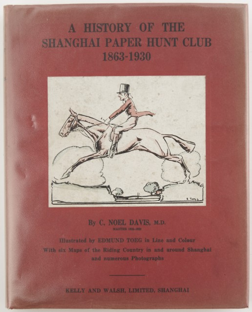 DAVIS, NOEL  A History of the Shanghai Paper Hunt Club 1863-1930.