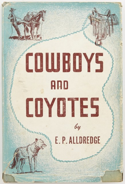 ALLDREDGE, EUGENE PERRY  Cowboys and Coyotes.