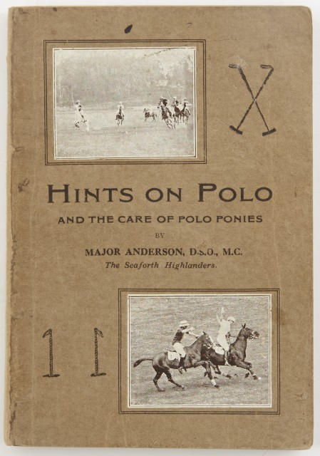 ANDERSON, F.  Hints on Polo and the Care of Polo Ponies in India.