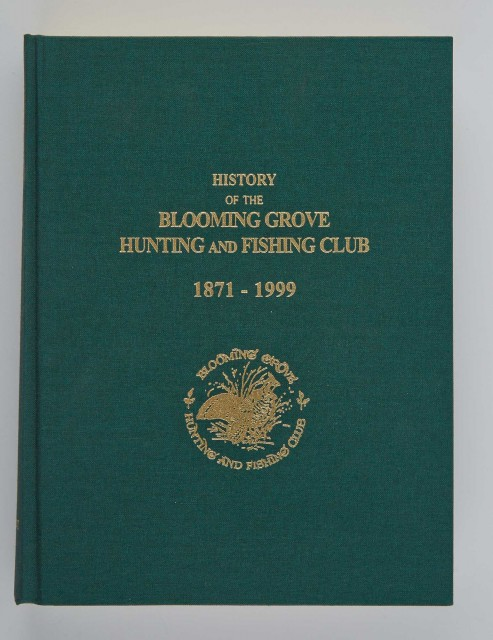 [ANGLING CLUB]  FROMENT, FRANK L.  History of the Blooming Grove Hunting and Fishing Club.