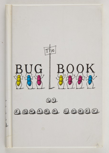 GOREY, EDWARD  The Bug Book.