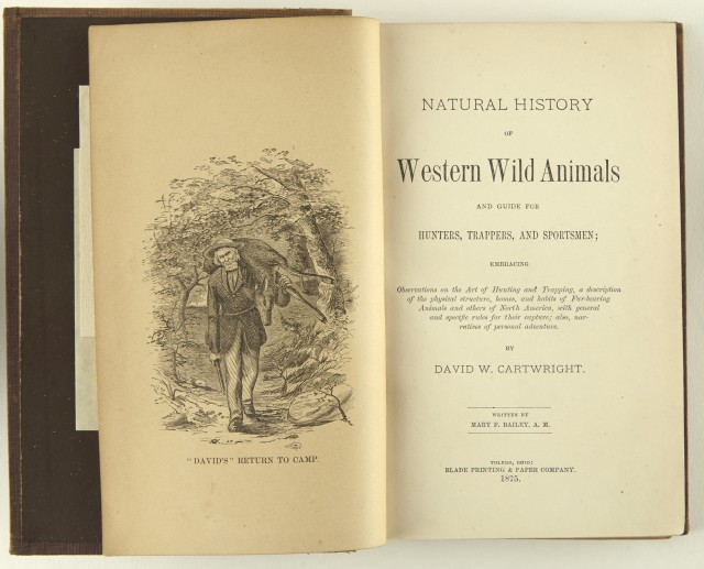 CARTWRIGHT, DAVID W.  Natural History of Western Wild Animals and Guide for Hunters, Trappers, and Sportsmen...