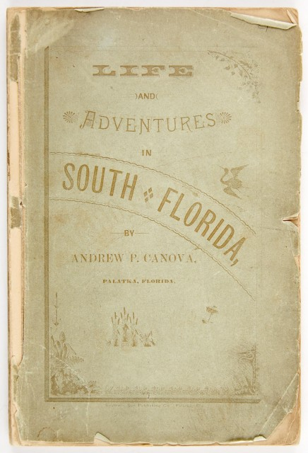 [FLORIDA-STREETER/LITCHFIELD COPY]  CANOVA, ANDREW P. Life and Adventures in South Florida.