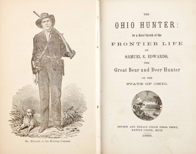 [OHIO-HUNTING]  EDWARDS, SAMUEL E. The Ohio Hunter: Or a Brief Sketch of the Frontier Life of Samuel E. Edwards...