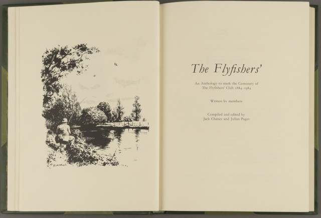 CHANCE, JACK and PAGET, JULIAN  The Flyfishers\': an Anthology to mark the Centenary of The Flyfishers\' Club 1884-1984.