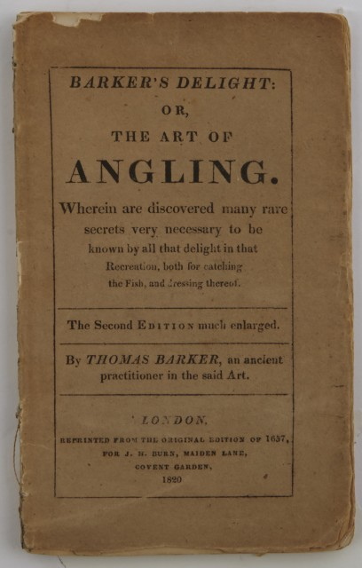 BARKER, THOMAS  Barker\'s Delight: or, The Art of Angling.