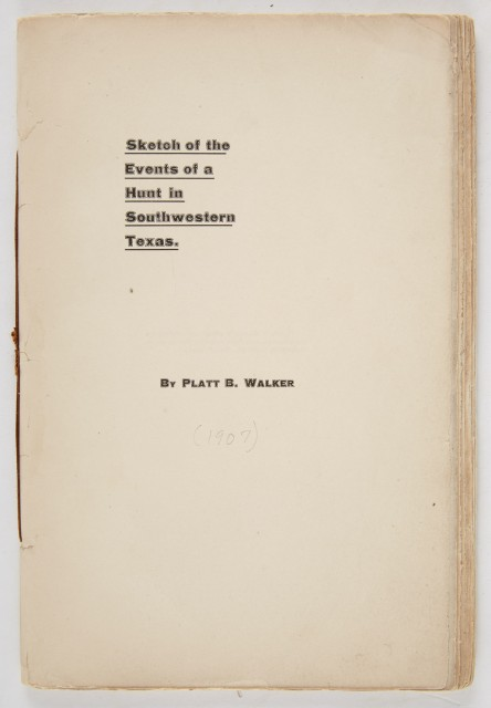 [TEXAS HUNTING]  WALKER, PLATT B. Sketch of the Events of a Hunt in Southwestern Texas.