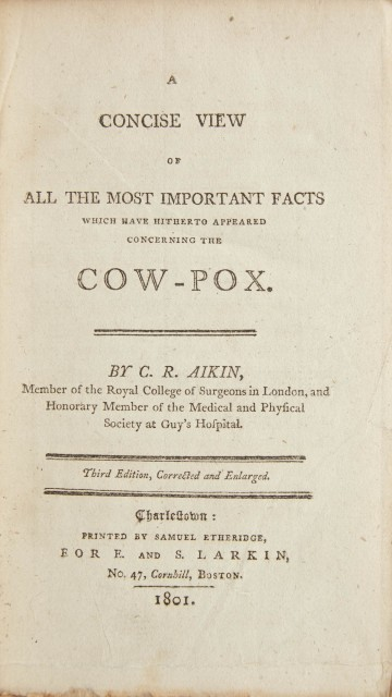 AIKIN, C[HARLES]. R[OCHEMONT].  A Concise View of All the Most Important Facts which have hitherto appeared concerning the Cow-Pox.