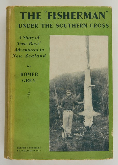 "GREY, ROMER  The ""Fisherman"" Under the Southern Cross. A Story of Adventure in New Zealand."