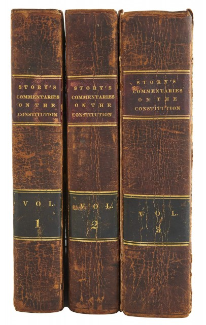 [CONSTITUTION]  STORY, JOSEPH. Commentaries on the Constitution of the United States.