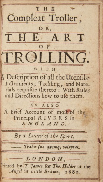[NOBBES, ROBERT] The compleat troller, or, the art of trolling. With a description of all the utensils, instruments, tackling, and m...