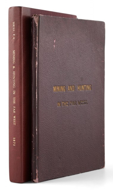 ISBELL, F.A.  1852-1870. Mining and Hunting in the Far West.