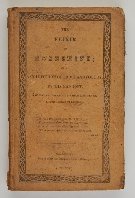 [CLARKE, McDONALD]  The Elixir of Moonshine; being, A Collection of Prose and Poetry, by the Mad Poet. A Great Proportion of which has never before been published.