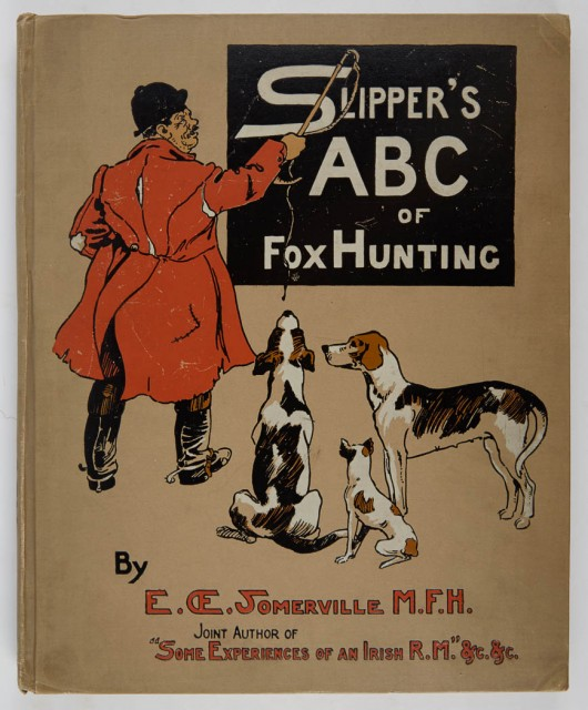 SOMERVILLE, EDITH  Slipper\'s A.B.C. of Fox Hunting.