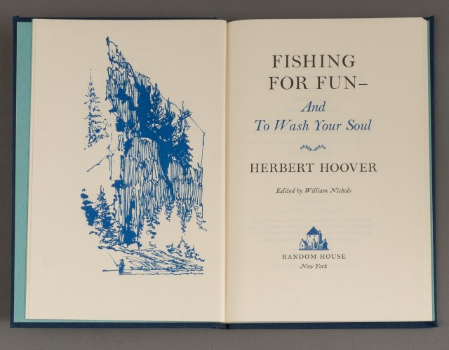 HOOVER, HERBERT  Fishing For Fun - And To Wash Your Soul.