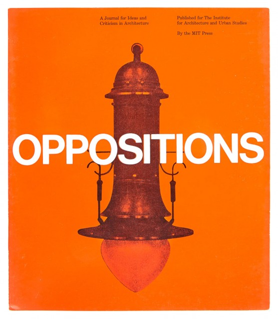 [ARCHITECTURE]  Oppositions: A Journal for Ideas and Criticisms in Architecture.