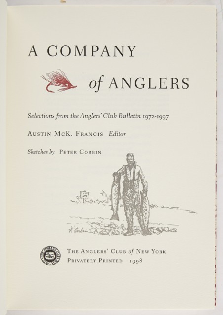[ANGLERS' CLUB OF NEW YORK]  FRANCIS, AUSTIN McK., ed.  A Company of Anglers. Selections from the Anglers' Club Bulletin 1972-1997.