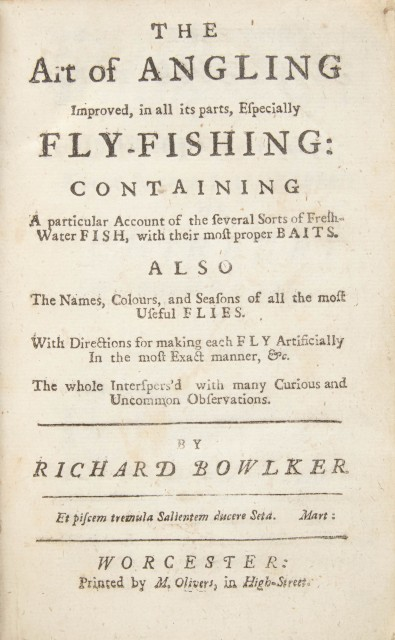 BOWLKER, RICHARD [or Charles Bowlker] The Art of Angling Improved in All Its parts, Especially Fly-Fishing; Containing a Particular ...