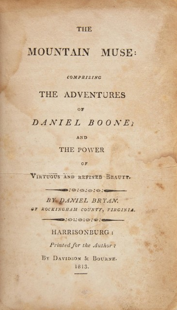 [BOONE, DANIEL]  BRYAN, DANIEL. The Mountain Muse: Comprising the Adventures of Daniel Boone; and the Power of Virtuous and Refined Beauty.
