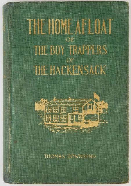 [NEW JERSEY]  TOWNSEND, THOMAS. The Home Afloat or the Boy Trappers of the Hackensack.