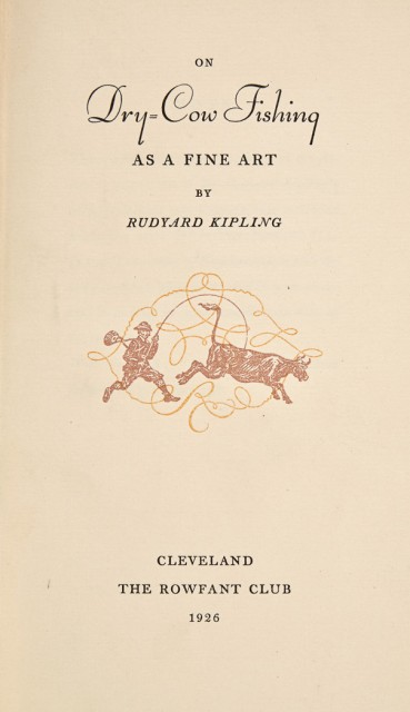 KIPLING, RUDYARD  On Dry-Cow Fishing as a Fine Art.